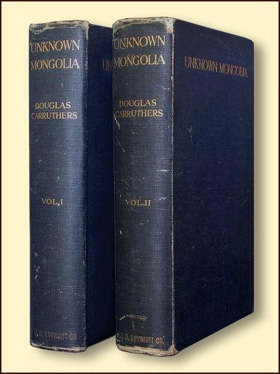 Unknown Mongolia a Record of Travel and Exploration in North-West Mongolia and Dzungaria with Three Chapters on Sport By J.H. Miller Vols 1 & 2, Carruthers, Douglas