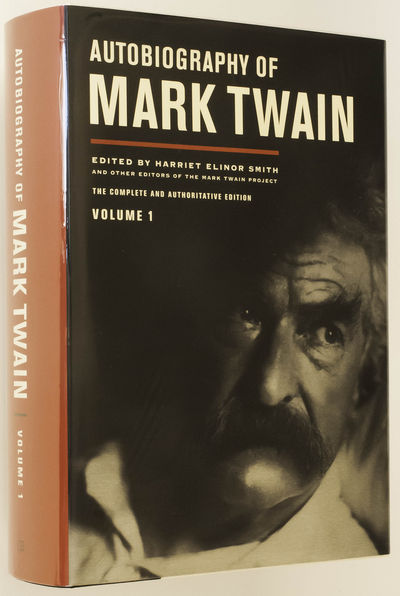Autobiography of Mark Twain The Complete and Authoritative Edition, Volume 1, [Twain, Mark], Smith, Harriet Elinor, Editor