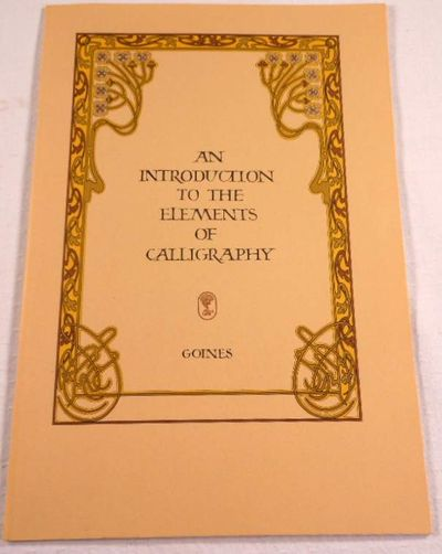 An Introduction to the Elements of Calligraphy, Goines, David Lance