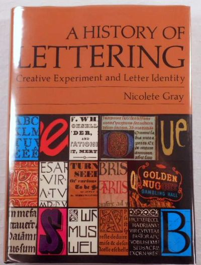 A History of Lettering: Creative Experiment and Letter Identity, Gray, Nicolete