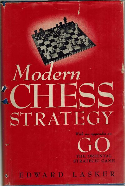 Modern Chess Strategy with an Appendix on Go The Oriental Strategic Game