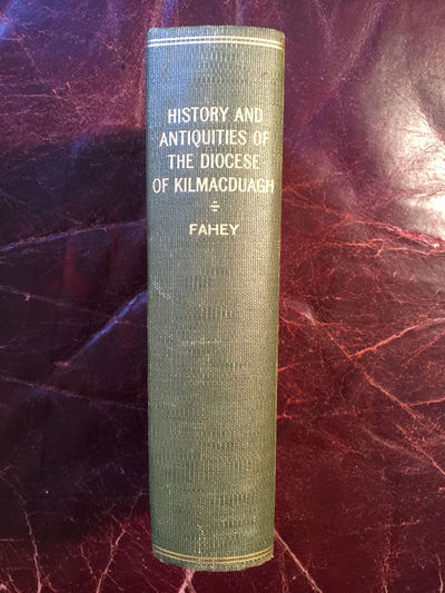 The History And Antiquities Of The Diocese Kilmacduagh Original 1893 Hardcover, J. Fahey