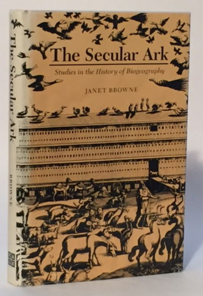 The Secular Ark: Studies in the History of Biogeography, Browne, Janet