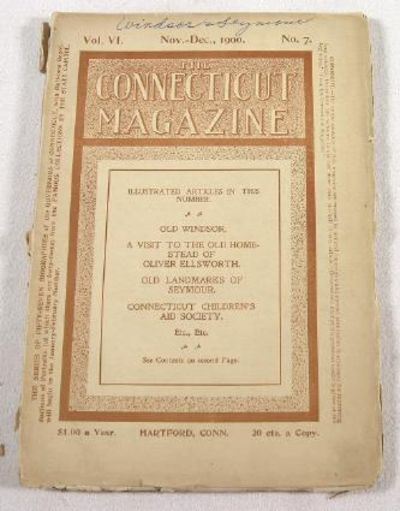 The Connecticut Magazine: An Illustrated Monthly.  Vol. VI, No. 6 - November-December 1900, Connecticut Magazine