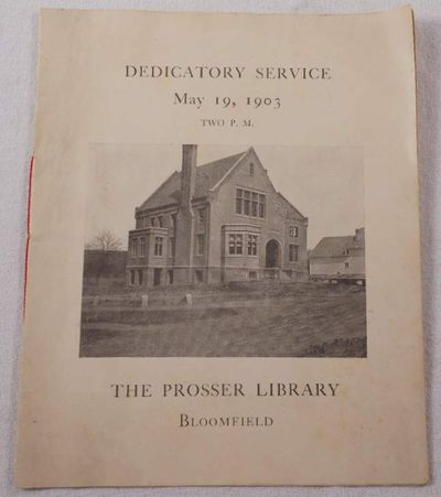 Dedicatory Service. The Prosser Library, Bloomfield. May 19, 1903 [Connecticut], Bloomfield, Connecticut