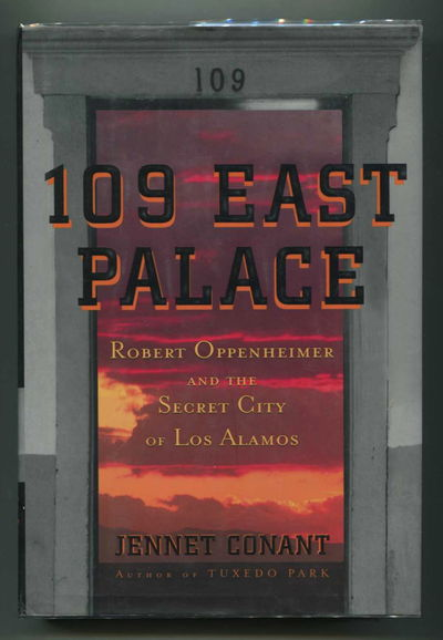 109 East Palace Robert Oppenheimer Secret City Los Alamos, Conant, Jennet