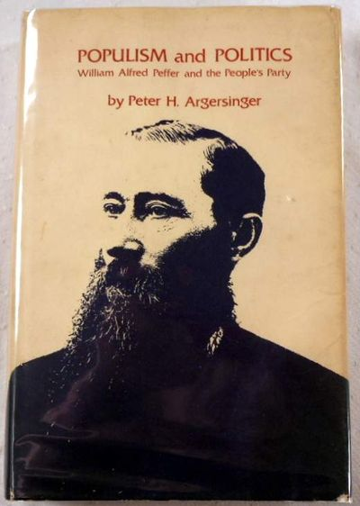 Populism and Politics: William Alfred Peffer and the People's Party, Argersinger, Peter H.