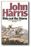 Ride Out the Storm a Novel Of Dunkirk