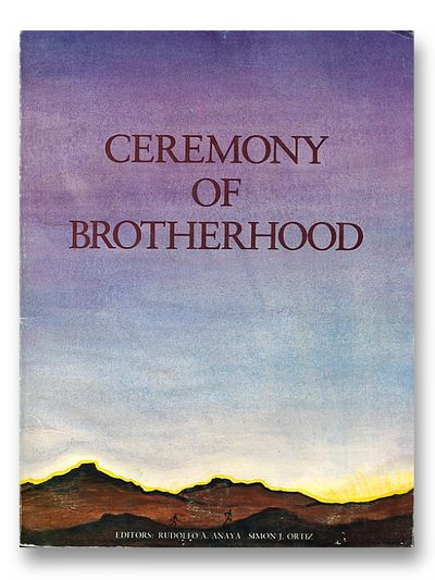 A Ceremony of Brotherhood 1680 - 1980, Anaya, Rudolfo & Ortiz, Simon J. (eds)