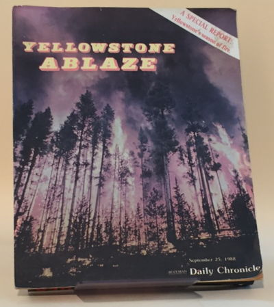 Yellowstone Ablaze, Bozeman Daily Chronicle