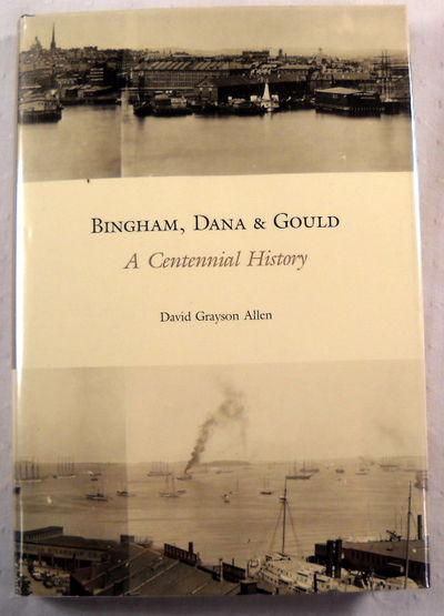 Bingham, Dana & Gould: A Centennial History, Allen, David Grayson