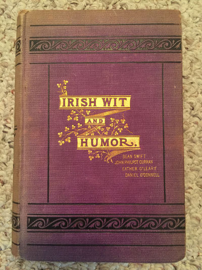 Irish Wit and Humor Anecdote Biography Of Swift Curran O'Leary And O'Connell Original 1878 Hardcover, Dean Swift, John Philpot Curran, Father O'Leary, Daniel O'Connell