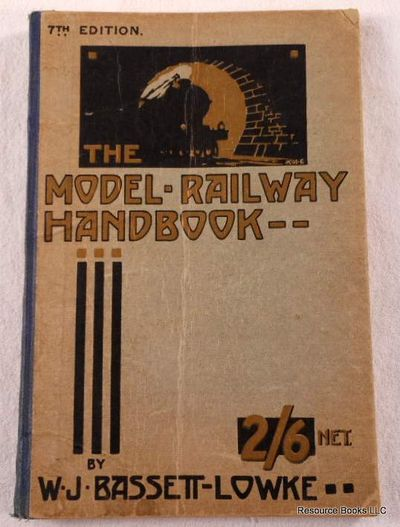 The Model Railway Handbook.  A Practical Guide to the Purchase and Installation of the Equipment of a Model Railway, Bassett-Lowke, W. J.