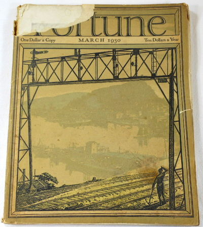 Fortune Magazine. March 1930. Volume I, Number 2, Fortune Magazine. Edited By Henry R. Luce