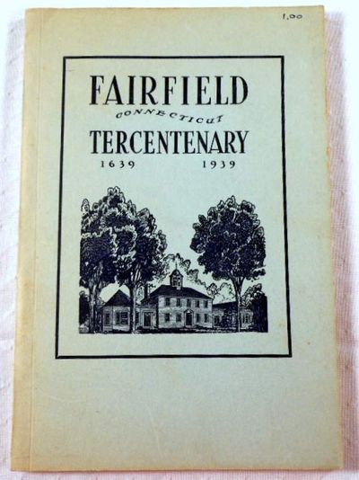 Fairfield, Connecticut Tercentenary 1639-1939, Child, Elizabeth L.