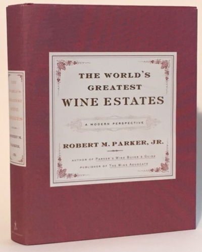 The World's Greatest Wine Estates, Parker, Robert M. Jr.
