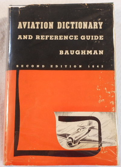 Baughman's Aviation Dictionary and Reference Guide: Aero-Thesaurus, Baughman, Harold E.