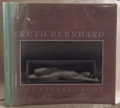The Eternal Body A Collection of Fifty Nudes, Bernhard, Ruth