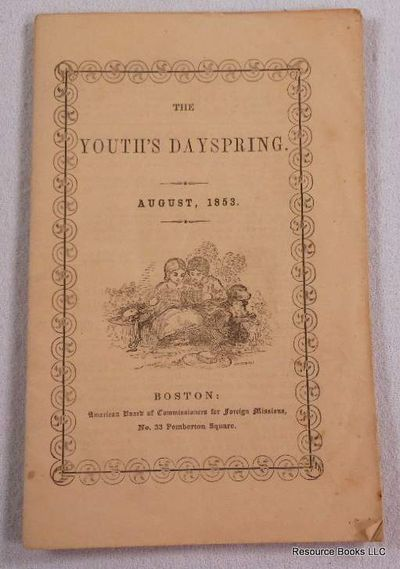 The Youth's Dayspring. Vol. IV, No. 8. August 1853, American Board of Commissioners for Foreign Missions