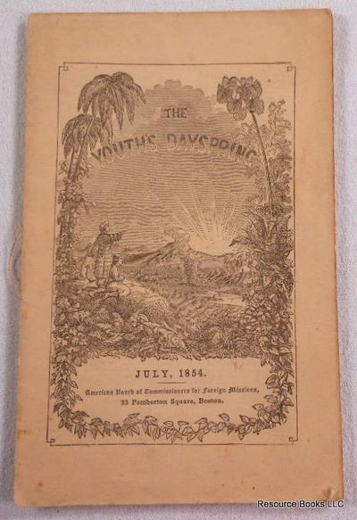 The Youth's Dayspring. Vol. V, No. 7. July 1854, American Board of Commissioners for Foreign Missions