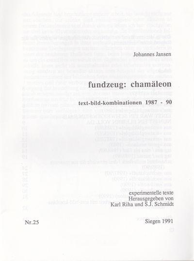 JANSEN, JOHANNES. - Fundzeug: Chamaleon. Text-Bild-Kombinationen 1987-90.
