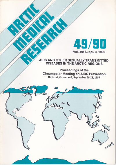 ARCTIC MEDICAL  RESEARCH. Vol. 49: Suppl. 3,  1990: AIDS and Other Sexually Transmitted Diseases in the Arctic Regions., Melbye, Mads; editor.