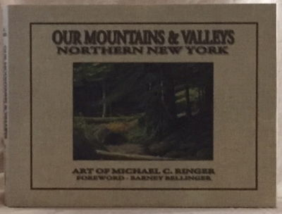 Our Mountains & Valleys: Northern New York, Ringer, Michael C.