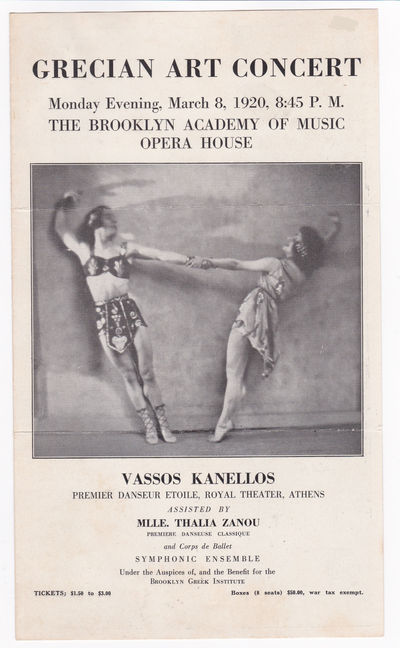 GRECIAN ART CONCERT: VASSOS KANELLOS, Premier Danseur Etoile, Royal Theater, Athens. Assisted by Mlle Thalia Zanou, Premiere Danseuse Classique. Monday Evening , March 8, 1920, 8:45 p.m. The Brooklyn Academy of Music Opera House. (Program)., Kanellos, Vassos. Greek dancer whose choreography was inspired by Ancient Greece and the style of Isadora Duncan.