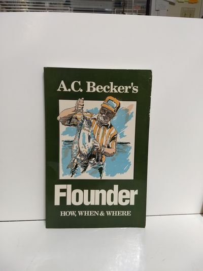 Image for A.C. Becker's Flounder How, When, and Where