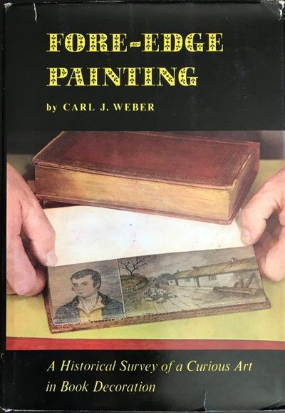 Fore-edge Painting. A historical survey of a curious art ..., WEBER, Carl J.