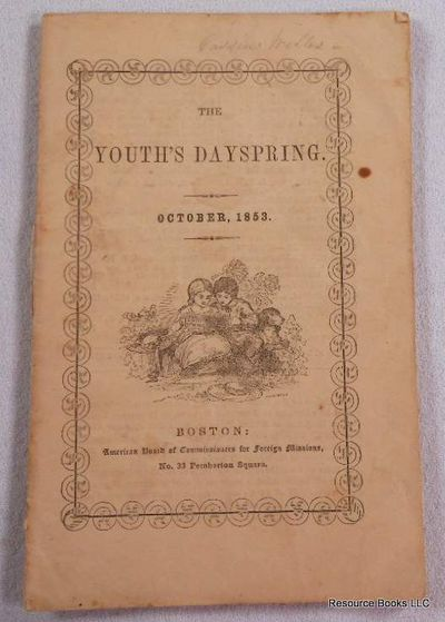 The Youth's Dayspring. Vol. IV, No. 10. October 1853, American Board of Commissioners for Foreign Missions