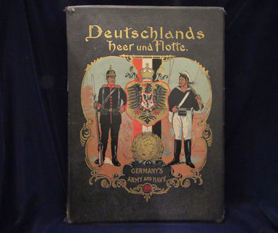 Image for Deutschlands Heer und Flotte in Wort und Bild. Nach den neuesten Quellen  bearbeitet von Gustav A. Sigel. Mit Originalbeitragen uber die deutsche  Armee von Generalmajor von Specht. Germany's Army and Navy by Pen and  Picture compiled from the latest and best authorities by Gustav A. Spigel  with important original contributions on the German Army by Major-General  von Specht