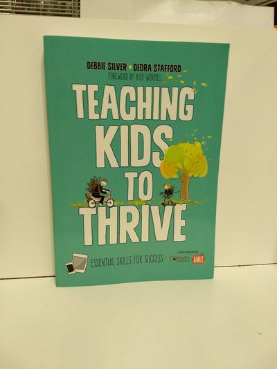 Image for Teaching Kids To Thrive: Essential Skills For Success