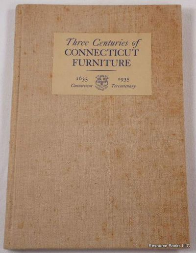 Three Centuries of Connecticut Furniture 1635 - 1935, Connecticut Tercentenary Commission
