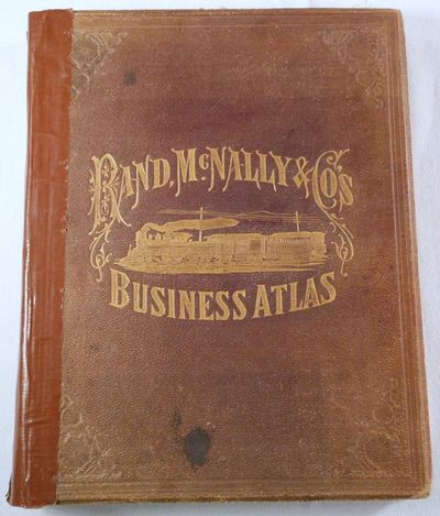 Rand, McNally & Co.'s Business Atlas. Containing Large Scale Maps of Each State and Territory of the United States...; And a Ready Reference Index Showing...Entire Railroad System of North America, Rand McNally