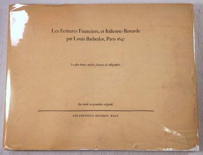 Les Ecritures Financiere et Italienne-Bastarde Dans Leur Naturel Ouvrage Compose De Quantite D'Examplaires..., Barbedor, Louis