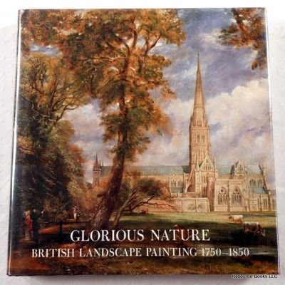 Glorious Nature: British Landscape Painting 1750-1850, Baetjer, Katharine
