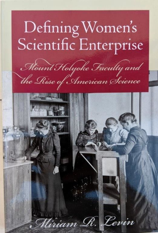 Image for Defining Women's Scientific Enterprise; Mount Holyoke Faculty and the Rise of American Science.