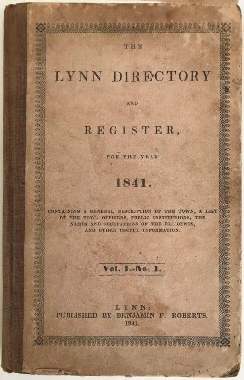 Image for The Lynn Directory and Register for the year 1841. Containing a general description of the town, a list of the town officers, public institutions, the names and occupations of the residents, and other useful information. Vol. 1, no. 1.